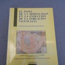Libros de segunda mano: EL PAPEL DE LA MORTALIDAD EN LA EVOLUCION DE LA POBLACION VALENCIANA. Lote 46315818