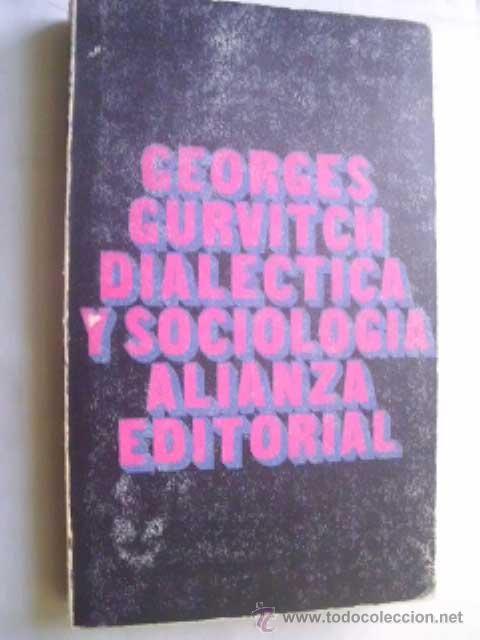 DIALÉCTICA Y SOCIOLOGÍA. GURVITCH, GEORGES. 1971 (Libros de Segunda Mano - Pensamiento - Sociología)