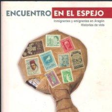 Libros de segunda mano: ENCUENTRO EN EL ESPEJO - JAVIER ESCARTÍN, MANUEL PINOS - SIP 2005. Lote 46438590