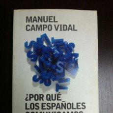 Libros de segunda mano: ¿ POR QUE LOS ESPAÑOLES COMUNICAMOS TAN MAL ? - MANUEL CAMPOS VIDAL - PLAZA&JANES - BCN - 2008 -. Lote 46519797