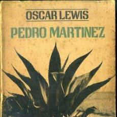 Libros de segunda mano: OSCAR LEWIS : PEDRO MARTINEZ, UN CAMPESINO MEXICANO Y SU FAMILIA (MORTIZ, 1966). Lote 46575385