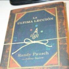 Libros de segunda mano: LA ULTIMA LECCION RANDY PAUSCH EDITA GRIJALBO 1ª EDICION SEPTIEMBRE 2008 233 PAGINAS. Lote 46598478
