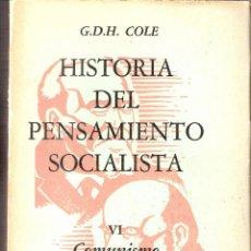 Libros de segunda mano: HISTORIA DEL PENSAMIENTO SOCIALISTA. VOL VI.COMUNISMO Y SOCIALDEMOCRACIA.1914-31. G.D.H. COLE. 1962.. Lote 46612420