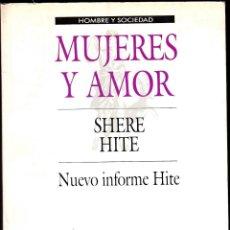 Libros de segunda mano: MUJERES Y AMOR - SHERE HITE - NUEVO INFORME HITE. Lote 46633939