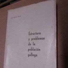 Libros de segunda mano: ESTRUCTURA Y PROBLEMAS DE LA POBLACION GALLEGA - JOSE MANUEL BEIRAS - BANCO DEL NOROESTE CORUÑA 1971. Lote 46699538