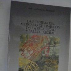Libros de segunda mano: LA REFORMA DEL MERCADO DE TRABAJO Y DE LA SEGURIDAD Y SALUD LABORAL. JOSE LUIS MONEREO PEREZ (ED.). Lote 46905828