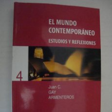Libros de segunda mano: EL MUNDO CONTEMPORANEO. ESTUDIOS Y REFLEXIONES. JUAN C. GAY ARMENTEROS. Lote 46919492
