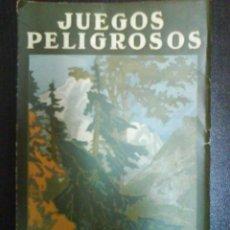 Libros de segunda mano: 1ª EDICION 1928 JUEGOS PELIGROSOS - E. BORDEAUX. Lote 47087893