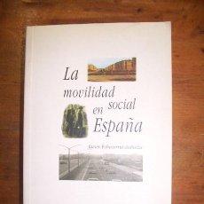 Libros de segunda mano: ECHEVARRÍA ZABALZA, JAVIER. LA MOVILIDAD SOCIAL EN ESPAÑA : (1940-1991). Lote 47547651