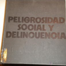 Libros de segunda mano: PELIGROSIDAD SOCIAL Y DELINCUENCIA. . Lote 81752744