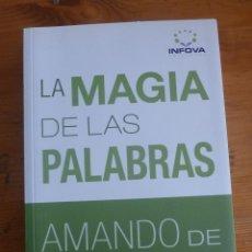 Libros de segunda mano: LA MAGIA DE LAS PALABRAS. AMANDO DE MIGUEL. INFOVA. 2009 232 PAG. Lote 47622817