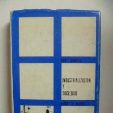 Libros de segunda mano: INDUSTRIALIZACION Y SOCIEDAD. - HOSELITZ/MOORE, BERT F./WILBERT.. Lote 47641005