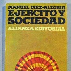 Libros de segunda mano: EJÉRCITO Y SOCIEDAD. DÍEZ-ALEGRE, MANUEL. 1973. Lote 47649392