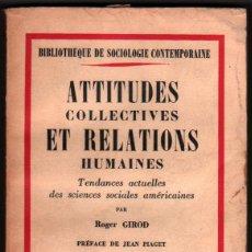 Libros de segunda mano: EN FRANCES - 1953 - ATTITUDES COLLECTIVES ET RELATIONS HUMAINES - ROGER GIROD *. Lote 47656174