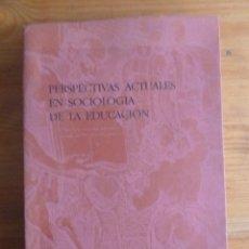 Libros de segunda mano: PERSPECTIVAS ACTUALES EN SOCIOLOGIA DE LA EDUCACION. VAR. AUTORES. UNIVR.AUTONOMA. 1983 394 PAG. Lote 47676502