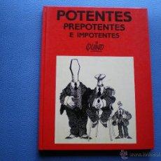 Libros de segunda mano: EDITORIAL LUMEN POTENTES,PREPONTENTES E IMPOTENTES BLANCO/NEGRO 1989 DEL AUTOR DE MAFALDA. PDELUXE. Lote 47841095