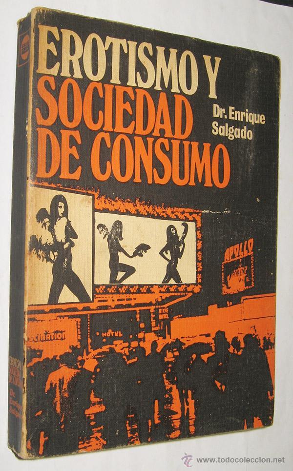 EROTISMO Y SOCIEDAD DE CONSUMO - ENRIQUE SALGADO * (Libros de Segunda Mano - Pensamiento - Sociología)