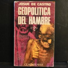 Libros de segunda mano: GEOPOLITICA DEL HAMBRE II. JOSUE DE CASTRO. EDICIONES GUADARRAMA 1972. LITERACOMIC.. Lote 47851986