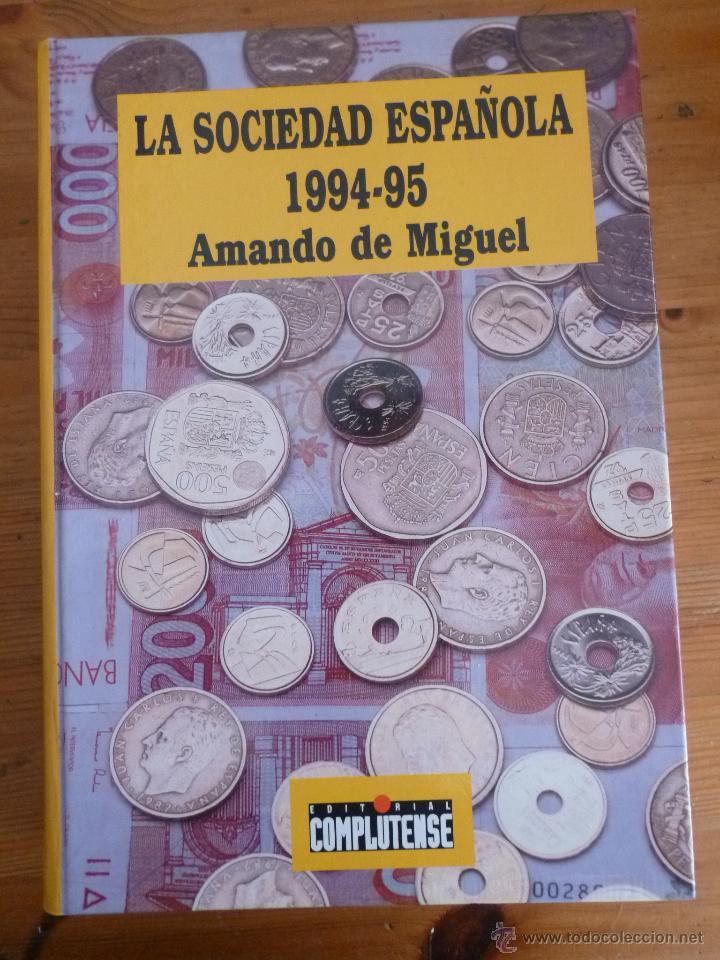 LA SOCIEDAD ESPAÑOLA 1994.1995 AMANDO DE MIGUEL. ED. COMPLUTENSE. 1995 840 PAG (Libros de Segunda Mano - Pensamiento - Sociología)