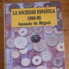 Libros de segunda mano: LA SOCIEDAD ESPAÑOLA 1994.1995 AMANDO DE MIGUEL. ED. COMPLUTENSE. 1995 840 PAG. Lote 47885482