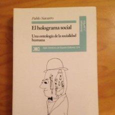 Libri di seconda mano: EL HOLOGRAMA SOCIAL. UNA ONTOLOGÍA DE LA SOCIALIDAD HUMANA. PABLO NAVARRO. E.D.SIGLO XXI.. Lote 47992112