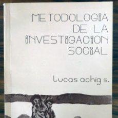 Libros de segunda mano: METODOLOGIA DE LA INVESTIGACION SOCIAL - LUCAS ACHIG S. - ED. IDIS. Lote 47998533