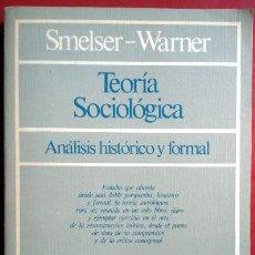 Libros de segunda mano: NEIL SMELSER - R. STEPHEN WARNER . TEORÍA SOCIOLÓGICA. ANÁLISIS HISTÓRICO Y FORMAL. Lote 48007554