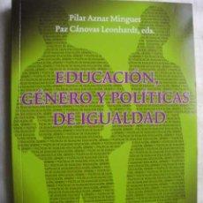 Libros de segunda mano: EDUCACIÓN, GÉNERO Y POLÍTICAS DE IGUALDAD. 2008. Lote 48022816