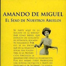 Libros de segunda mano: AMANDO DE MIGUEL: EL SEXO DE NUESTROS ABUELOS. Lote 48156766