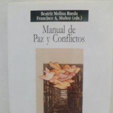 Libros de segunda mano: MANUAL DE PAZ Y CONFLICTOS. BEATRIZ MOLINA RUEDA; FRANCISCO. A. MUÑOZ. UNIVERSIDAD DE GRANADA. Lote 48381864