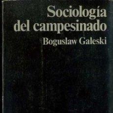 Libros de segunda mano: BOGUSLAW GALESKI : SOCIOLOGÍA DEL CAMPESINADO (PENÍNSULA, 1977) . Lote 48401449