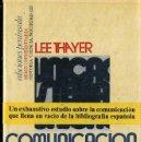Libros de segunda mano: LEE THAYER : COMUNICACIÓN Y SISTEMAS DE COMUNICACIÓN (PENÍNSULA, 1975). Lote 48401693
