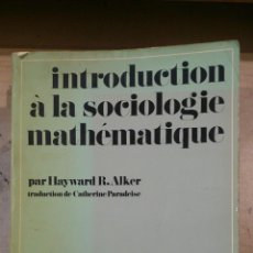 Libros de segunda mano: INTRODUCTION A LA SOCIOLOGIE MATHEMATIQUE (PARÍS, 1973). Lote 48476536