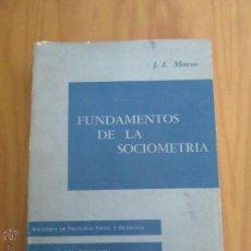 Libros de segunda mano: FUNDAMENTOS DE LA SOCIOMETRIA. J.L.MORENO. E.D. PAIDOS. PSICOLOGIA SOCIAL Y SOCIOLOGIA.. Lote 48482775
