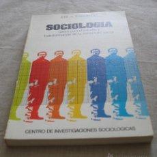 Libros de segunda mano: SOCIOLOGIA - JOSE A. GARMENDIA - CENTRO DE INVESTIGACIONES SOCIOLÓGICAS - 1978. Lote 48413912
