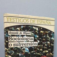 Libros de segunda mano: SOCIOLOGIA O SUBVERSION. AMANDO DE MIGUEL. Lote 48547849