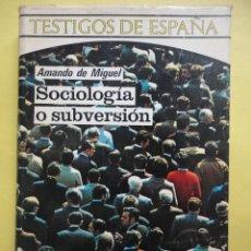 Libros de segunda mano: SOCIOLOGÍA O SUBVERSIÓN. Lote 48583519