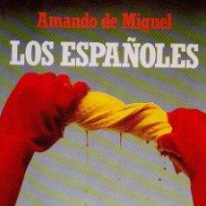 Libros de segunda mano: LOS ESPAÑOLES - AMANDO DE MIGUEL. COLECCIÓN ESPAÑA HOY. EDICIONES TEMAS DE HOY, 1990. Lote 48679582