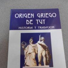 Libros de segunda mano: ORIGEN GRIEGO DE TUY. Lote 48758743
