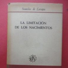 Libros de segunda mano: LA LIMITACIÓN DE LOS NACIMIENTOS. Lote 48779389