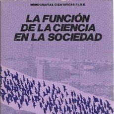 Libros de segunda mano: FUNCION DE LA CIENCIA EN LA SOCIEDAD. FAUSTINO CORDÓN. ANTHROPOS ED. BARCELONA. 1982.. Lote 48827718