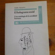 Libros de segunda mano: EL HOLOGRAMA SOCIAL. UNA ONTOLOGIA DE LA SOCIEDAD HUMANA. PABLO NARVARRO.SIGLO XXI. 1994 390PAG. Lote 48844727