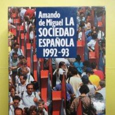Libros de segunda mano: LA SOCIEDAD ESPAÑOLA. 1992. 93. Lote 48864960