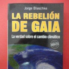 Libros de segunda mano: LA REBELIÓN DE GAIA. BLASCHKE. Lote 48882036