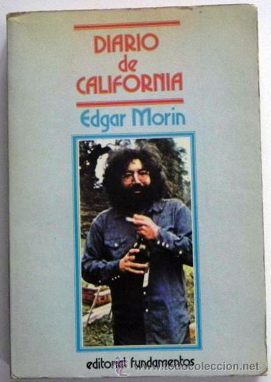 DIARIO DE CALIFORNIA - EDGAR MORIN - FILOSOFÍA SOCIOLOGÍA PENSAMIENTO - SOCIEDAD COMUNAS ETC - LIBRO (Libros de Segunda Mano - Pensamiento - Sociología)