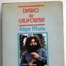 Libros de segunda mano: DIARIO DE CALIFORNIA - EDGAR MORIN - FILOSOFÍA SOCIOLOGÍA PENSAMIENTO - SOCIEDAD COMUNAS ETC - LIBRO. Lote 48895422