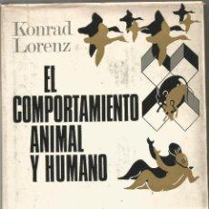 Libros de segunda mano: KONRAD LORENZ. EL COMPORTAMIENTO ANIMAL Y HUMANO. PLAZA & JANES. Lote 48900556