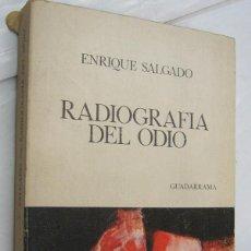 Libros de segunda mano: RADIOGRAFIA DEL ODIO - ENRIQUE SALGADO *. Lote 48914027