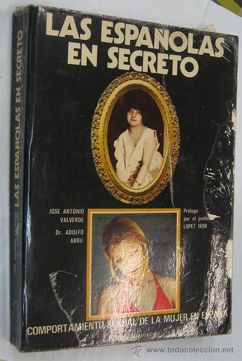 LAS ESPAÑOLAS EN SECRETO - COMPORTAMIENTO SEXUAL DE LA MUJER EN ESPAÑA * (Libros de Segunda Mano - Pensamiento - Sociología)