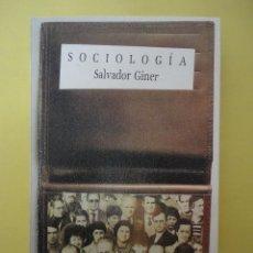 Libros de segunda mano: SOCIOLOGÍA. SALVADOR GINER.. Lote 48964199
